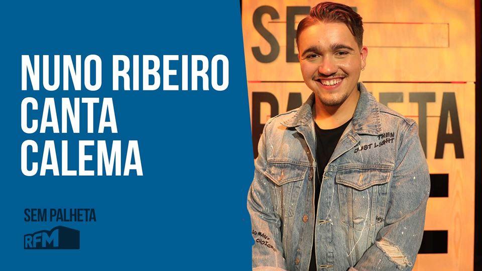 Nuno Ribeiro canta Calema e nã...