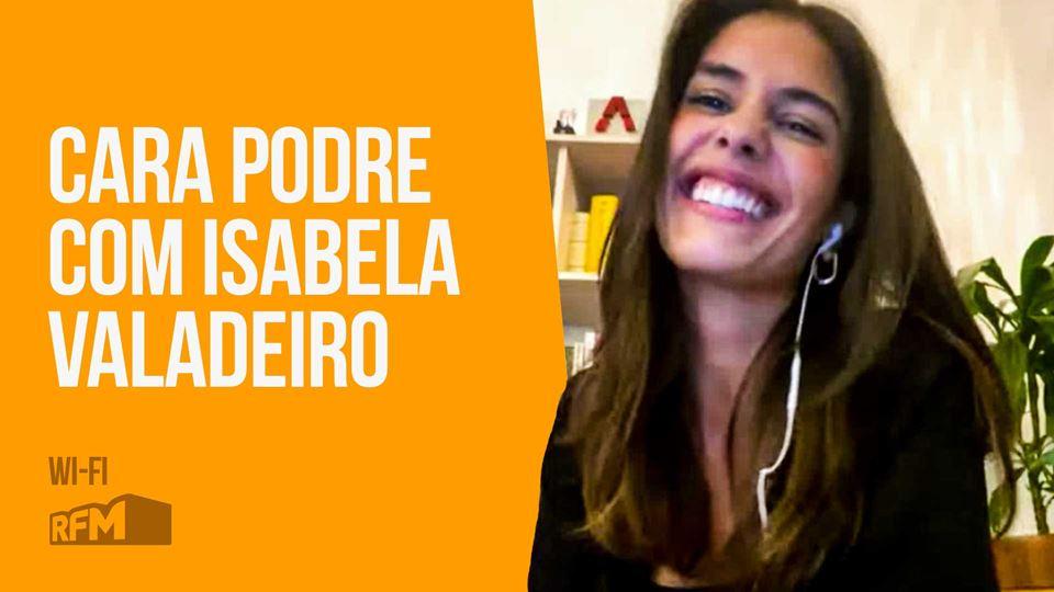 Cara podre com Isabela Valadeiro