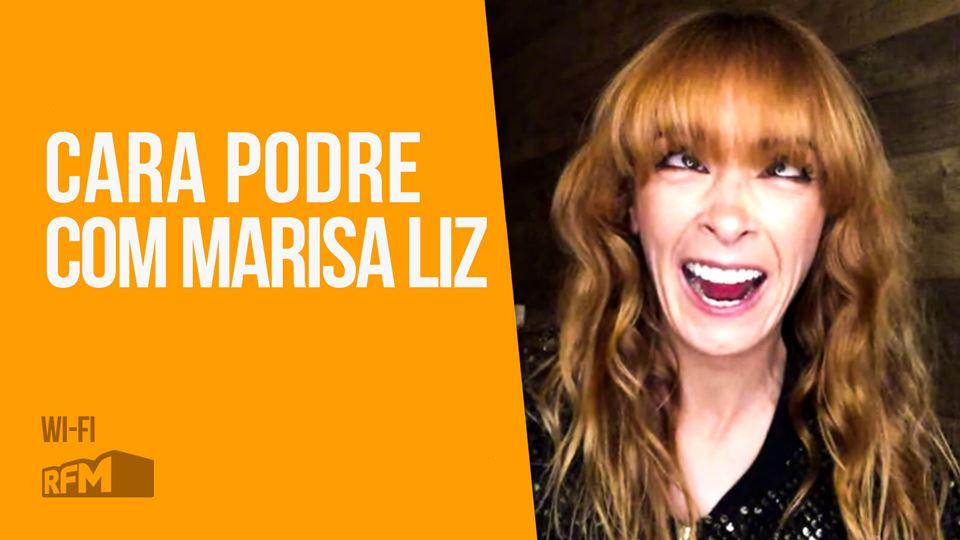 Cara Podre com Marisa Liz