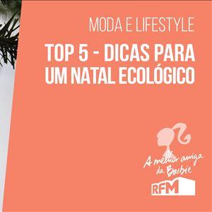 A melhor amiga da Barbie - top 5 dicas para um natal ecológico