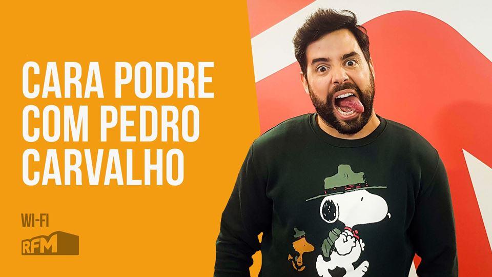 Cara Podre com Pedro Carvalho