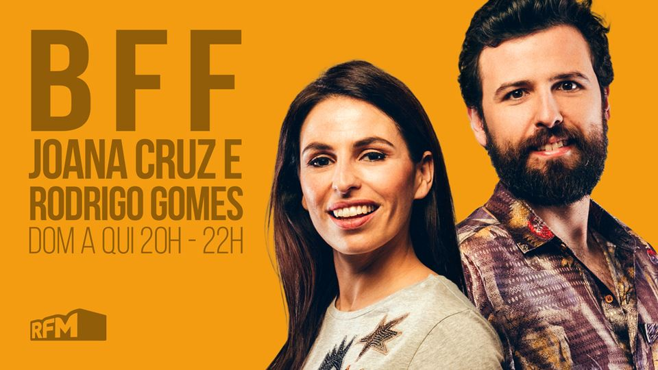 BFF Joana Cruz e Rodrigo Gomes