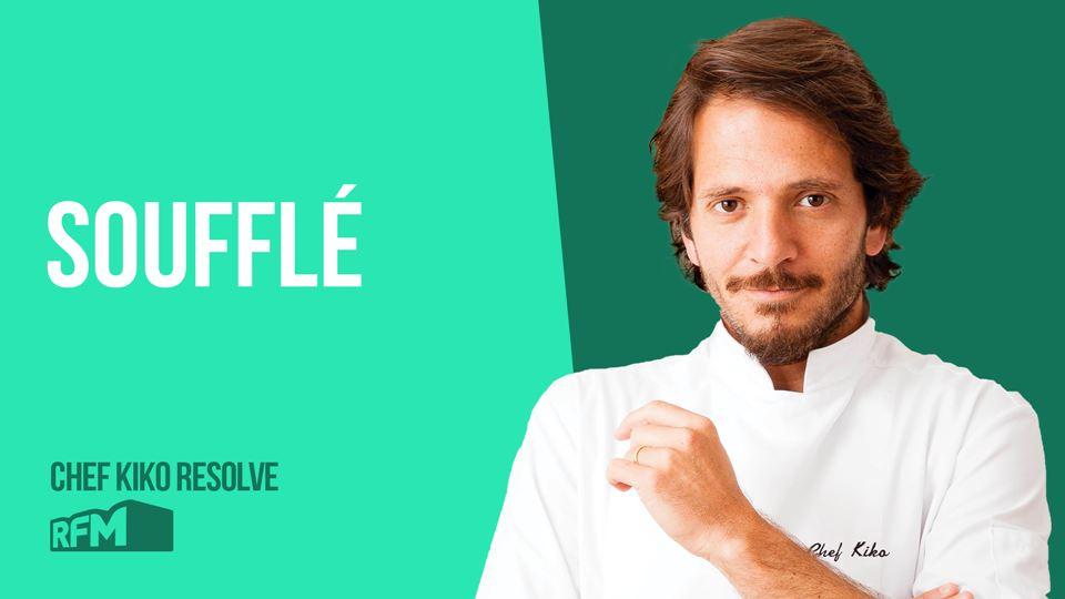 Chefe Kiko resolve com Soufflé