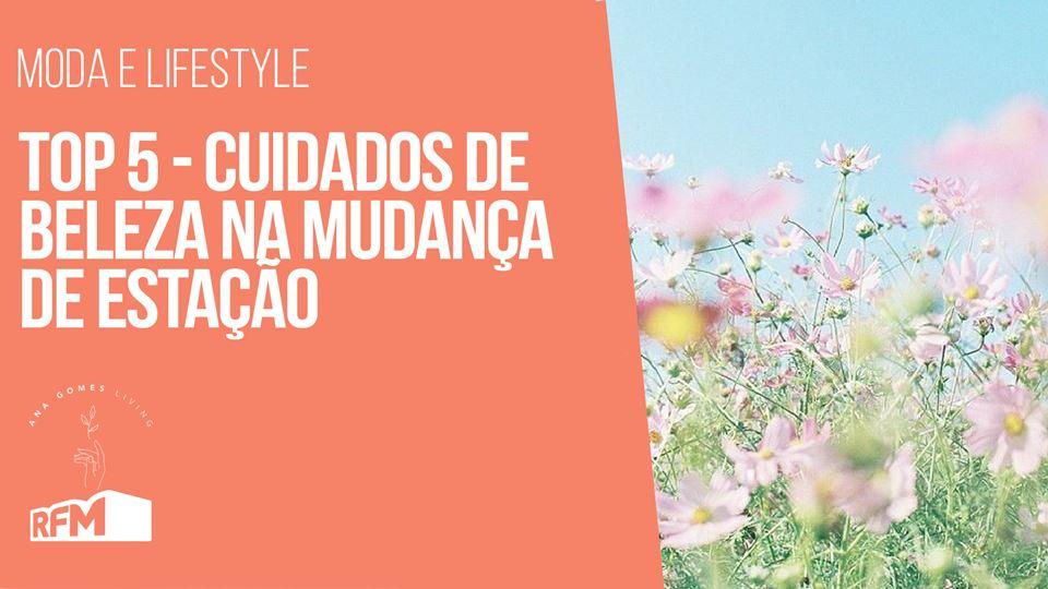 Ana Gomes Living - top 5 cuida...