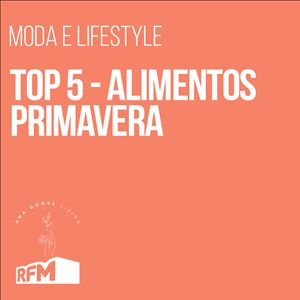 Ana Gomes Living - top 5 Alimentos Primavera