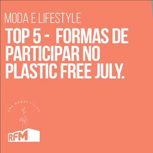 Ana Gomes Living - 5 dicas sobre formas de participar no Plastic Free July