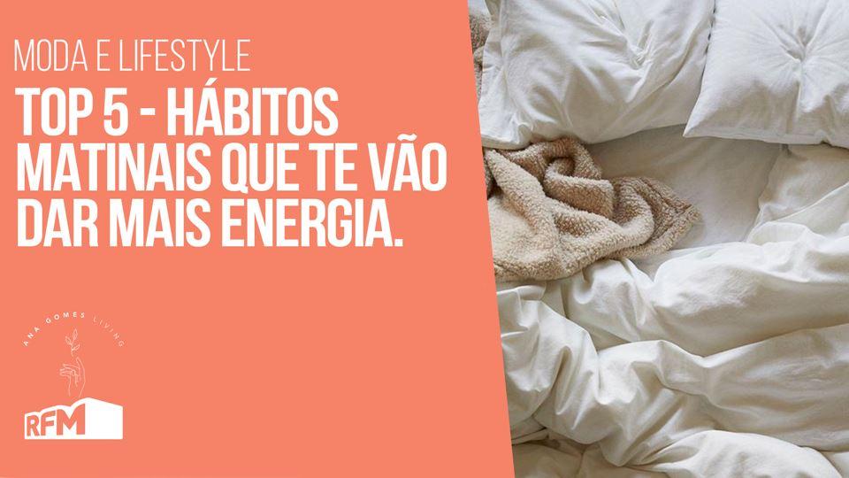 Ana Gomes Living - Top 5 hábit...