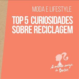 Barbie top 5 reciclagem