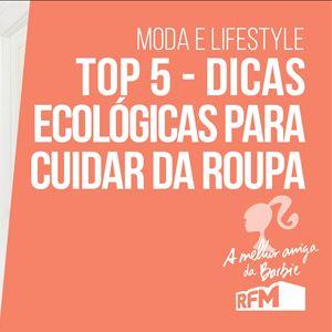 A melhor amiga da Barbie: top 5 dicas ecológicas para tratar da roupa