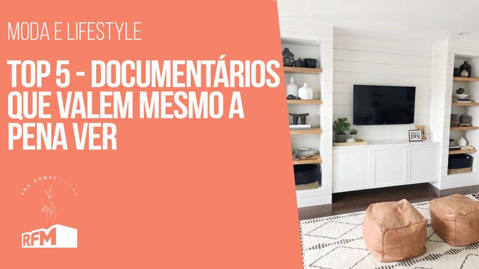 Ana Gomes Living: top 5 docume...