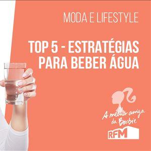 A melhor amiga da Barbie - top 5 estratégias para beber água