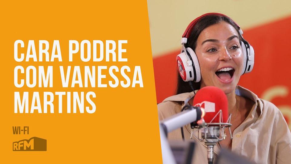 Cara Podre com Vanessa Martins